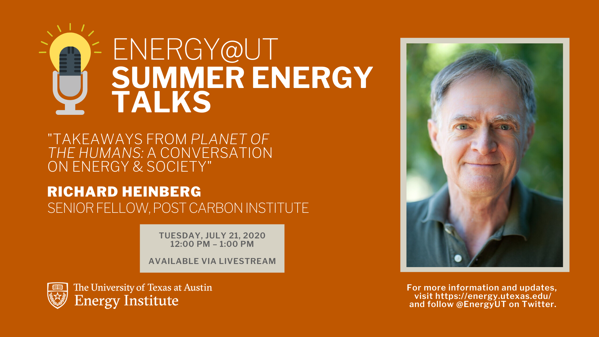 Energy@UT Summer Energy Talks Takeaways from Planet of the Humans: A Conversation on Energy & Society, Richard Heinberg Senior Fellow at Post Carbon Institute