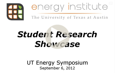 "Title slide from the Sept 2, 2012, UTES presentation, showing the UT Energy Institute logo with the text ""Student Research Showcase, UT Energy Symposium, September 6, 2012"""